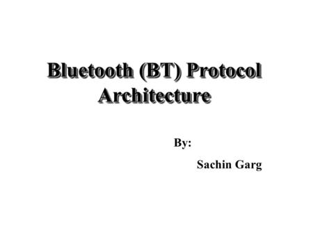 Bluetooth (BT) Protocol Architecture