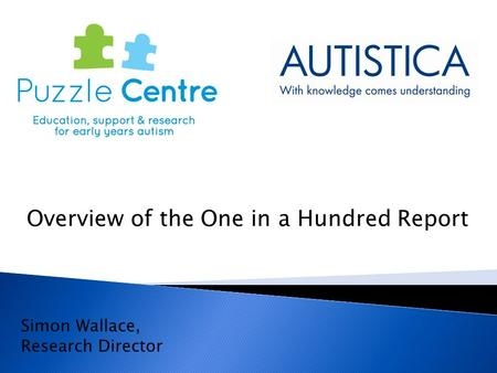 Simon Wallace, Research Director Overview of the One in a Hundred Report.