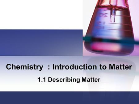 Chemistry : Introduction to Matter