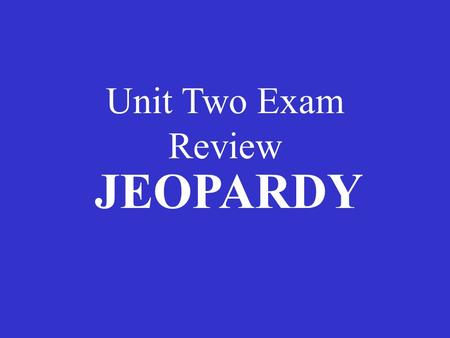 Unit Two Exam Review JEOPARDY. WaterAtomspH Macro- molecules Miscellaneous 100 200 300 400 500.