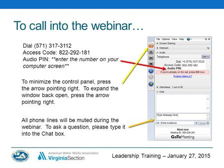 Leadership Training – January 27, 2015 To call into the webinar… Dial (571) 317-3112 Access Code: 822-292-181 Audio PIN: **enter the number on your computer.