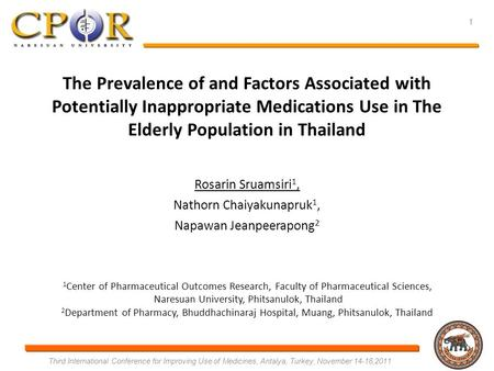 The Prevalence of and Factors Associated with Potentially Inappropriate Medications Use in The Elderly Population in Thailand Rosarin Sruamsiri 1, Nathorn.