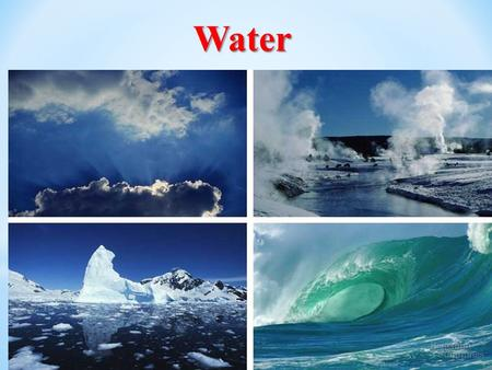 Water. Water Water is a very unusual compound; it is very common and is found in all three conditional states, solid (as ice), liquid (as water) and gas.