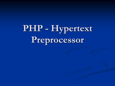PHP - Hypertext Preprocessor. Introduction PHP is a powerful server-side scripting language for creating dynamic and interactive websites. PHP is a powerful.