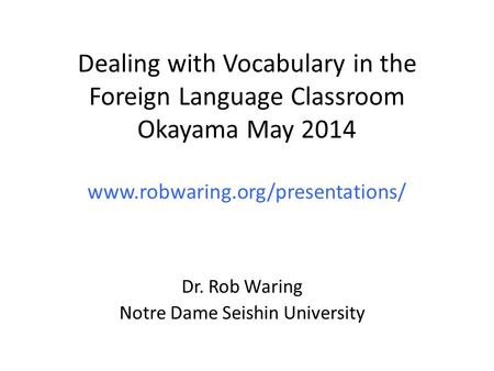 Dr. Rob Waring Notre Dame Seishin University