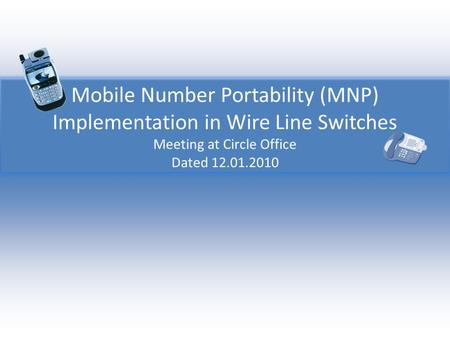 Mobile Number Portability (MNP) Implementation in Wire Line Switches Meeting at Circle Office Dated 12.01.2010.