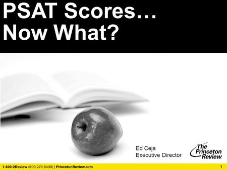 PSAT Scores… Now What? Introduce yourself Ed Ceja Executive Director.