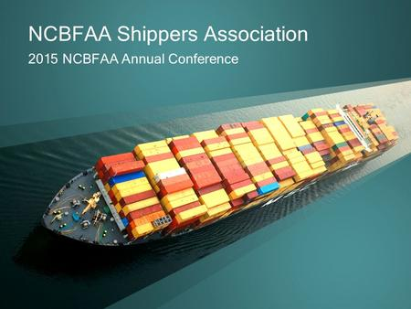 2015 NCBFAA Annual Conference NCBFAA Shippers Association.