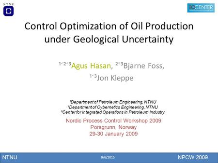 Control Optimization of Oil Production under Geological Uncertainty