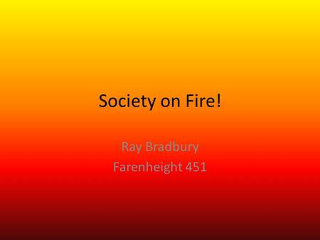 an analysis of the topic of the novel fahrenheit 451 by ray bradbury Note: an analysis of the topic of the book fahrenheit 451 by ray bradbury triepels slagwerk - geleen limburg,uw drumspecialist, drumstel kopen, boomwhacker lessen.