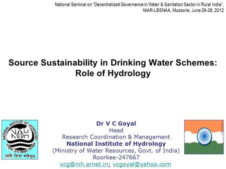 "Source Sustainability in Drinking Water Schemes: Role of Hydrology National Seminar on ""Decentralized Governance in Water & Sanitation Sector in Rural."