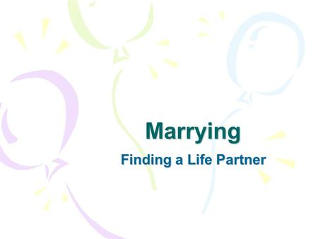 Marrying Finding a Life Partner.
