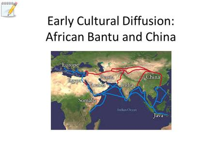 Early Cultural Diffusion: African Bantu and China