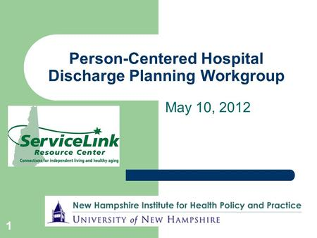 May 10, 2012 1 Person-Centered Hospital Discharge Planning Workgroup.