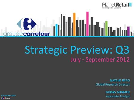 1 A Service Strategic Preview: Q3 July - September 2012 8 October 2012 GILDAS AITAMER Associate Analyst NATALIE BERG Global Research Director.
