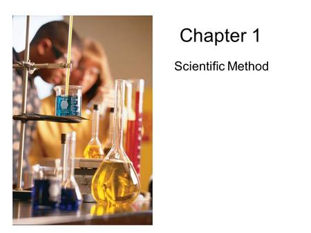 Chapter 1 Scientific Method. Chapter 1.4 - The Process of Life A. Scientific Method 1. Biology is the scientific study of life. 2. The general process.