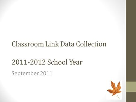 Classroom Link Data Collection 2011-2012 School Year September 2011.
