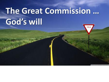 The Great Commission … God's will. Should I buy this house?