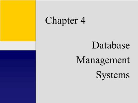 1 Chapter 1 Introduction to Accounting Information Systems Chapter 4 Database Management Systems.