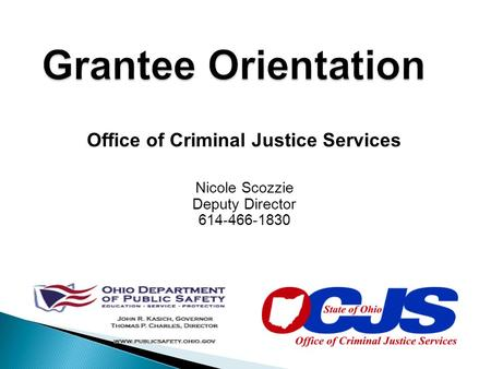 Office of Criminal Justice Services Nicole Scozzie Deputy Director 614-466-1830.