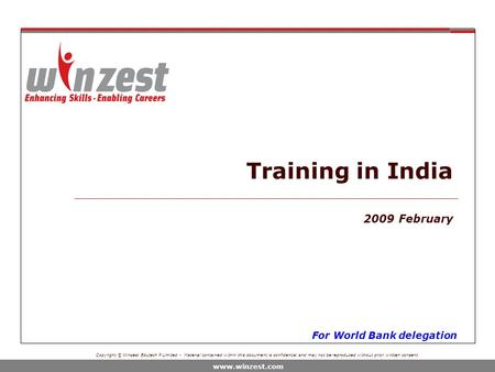 Copyright © Winzest Edutech P Limited - Material contained within this document is confidential and may not be reproduced without prior written consent.