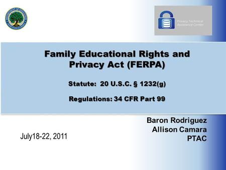 Family Educational Rights and Privacy Act (FERPA) Statute: 20 U. S. C