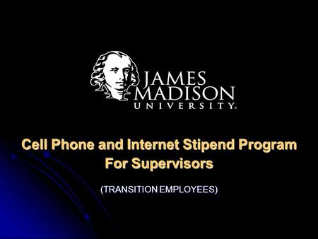 Cell Phone and Internet Stipend Program For Supervisors (TRANSITION EMPLOYEES)