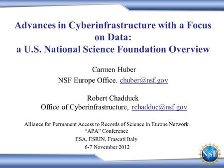 Advances in Cyberinfrastructure with a Focus on Data: a U.S. National Science Foundation Overview Alliance for Permanent Access to Records of Science in.