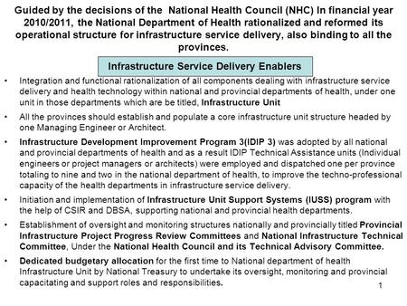 Guided by the decisions of the National Health Council (NHC) In financial year 2010/2011, the National Department of Health rationalized and reformed its.