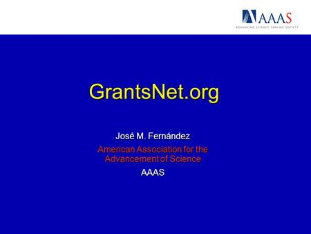 GrantsNet.org José M. Fernández American Association for the Advancement of Science AAAS.