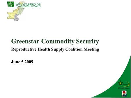 Greenstar Commodity Security Reproductive Health Supply Coalition Meeting June 5 2009.