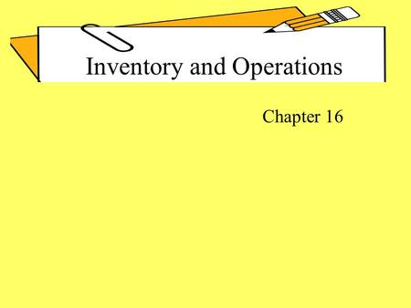 Chapter 16 Inventory and Operations.  Raw Materials Cost  Labor Cost  Factory Overhead Cost Common Elements of Cost Accounting Systems.