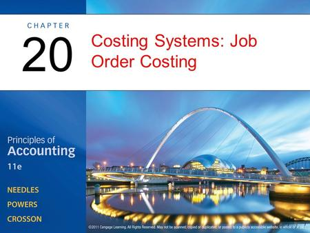 Costing Systems: Job Order Costing 20. Product Unit Cost Information and the Management Process OBJECTIVE 1: Explain why unit cost is important in the.