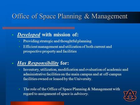 Office of Space Planning & Management Developed with mission of: Providing strategic and thoughtful planning Efficient management and utilization of both.