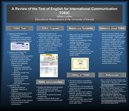 A Review of the Test of English for International Communication TOEIC Gillian Luellen Educational Measurement at the University of Kansas TOEIC Purpose.