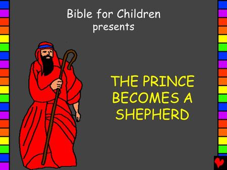 THE PRINCE BECOMES A SHEPHERD Bible for Children presents.