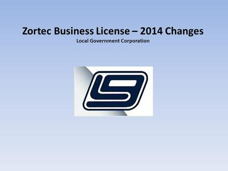 Zortec Business License – 2014 Changes Local Government Corporation.