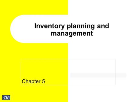 Chapter 5 Inventory planning and management.  Inventory- stock of items held to meet future demand  Level of inventory- investment is minimum and chances.