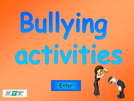 Enter. Play This resource aims to promote discussion about bullying through a quiz format. At the end of the quiz there is a bullying wordsearch. To complete.