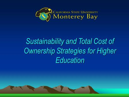 Sustainability and Total Cost of Ownership Strategies for Higher Education.
