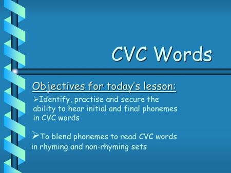 Objectives for today's lesson: