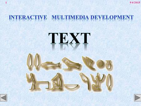 9/6/20151. 2 Overview Importance of text in a multimedia presentation. Understanding fonts and typefaces. Using text elements in a multimedia presentation.