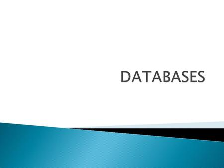  Database ◦ A place where data can be stored and retrieved.  Objects ◦ An option you can manipulate. Eg. Tables, forms, queries.  Tables ◦ Tables are.