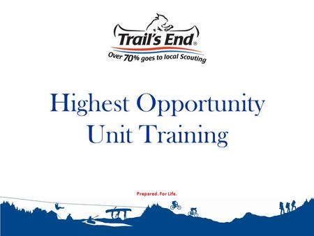 Prepared. For Life. Highest Opportunity Unit Training.
