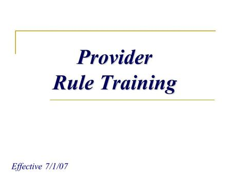 Provider Rule Training Effective 7/1/07. 2007 Trends Misappropriation   Credit Cards   Utilities   Cell Phone Expenses   Lack of Agency/Co. Bd.