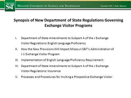 Synopsis of New Department of State Regulations Governing Exchange Visitor Programs I.Department of State Amendments to Subpart A of the J Exchange Visitor.