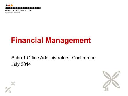 Financial Management School Office Administrators' Conference July 2014.