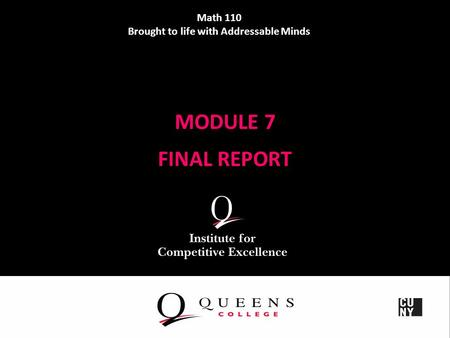MODULE 7 FINAL REPORT Math 110 Brought to life with Addressable Minds.