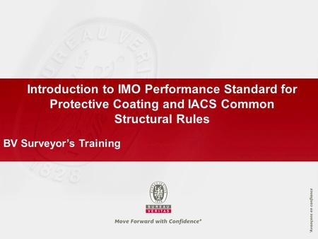 Introduction to IMO Performance Standard for Protective Coating and IACS Common Structural Rules BV Surveyor's Training.