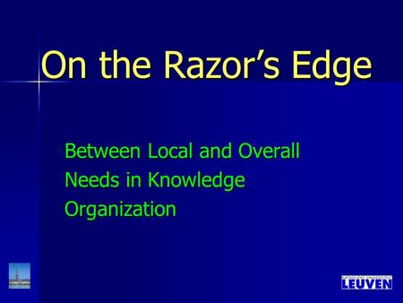 On the Razor's Edge Between Local and Overall Needs in Knowledge Organization.